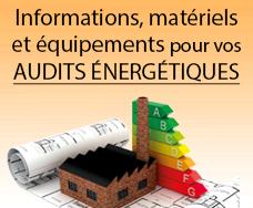 Equipement et matériel pour les audits énergétiques